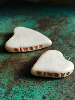 Always / Ceramic Pendants To Be Made Late October